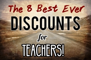 8 Best Ever Discounts for Teachers!